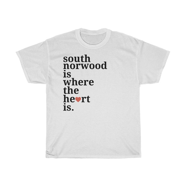 South Norwood Is Where The Heart Is T-Shirt