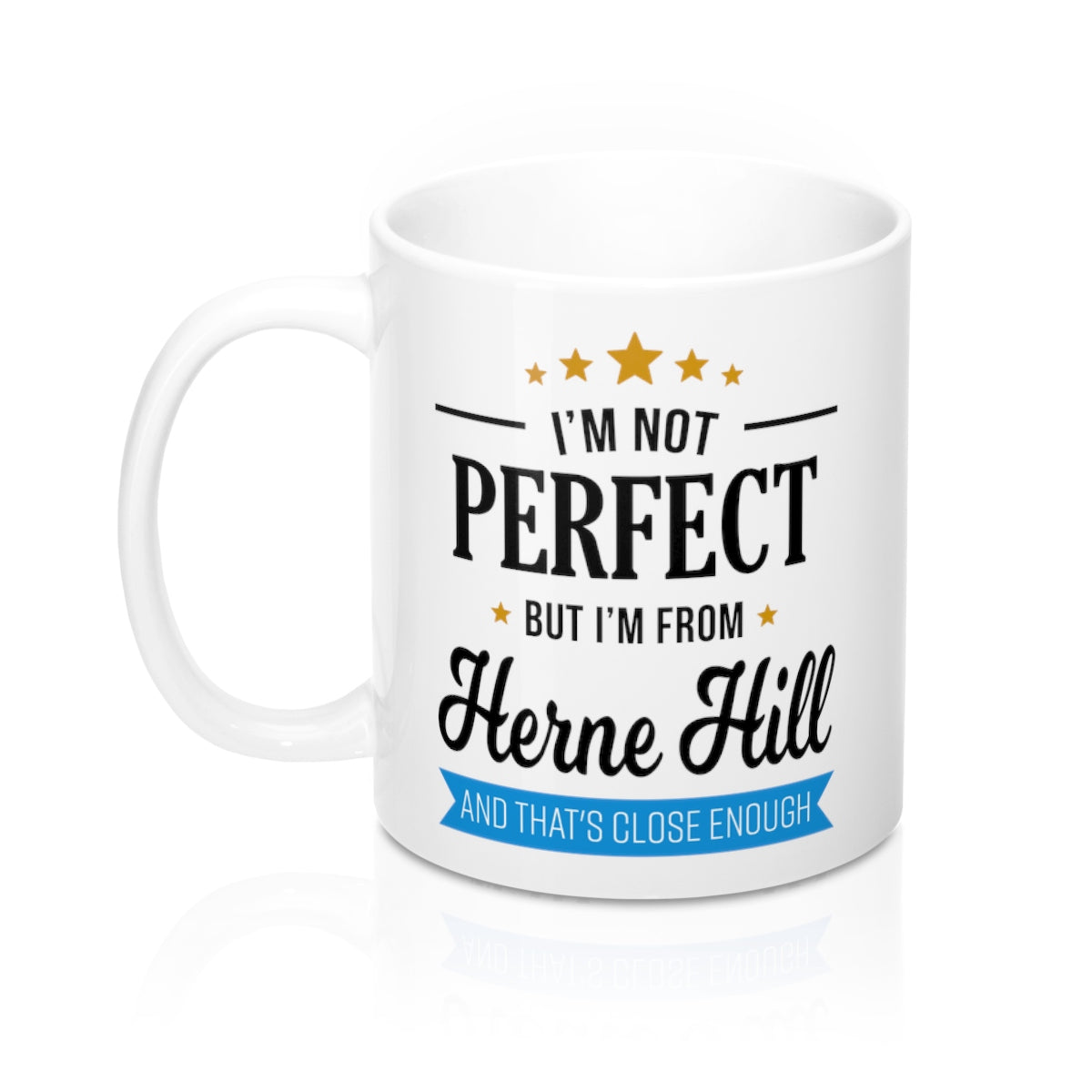 I'm Not Perfect But I'm From Herne Hill Mug