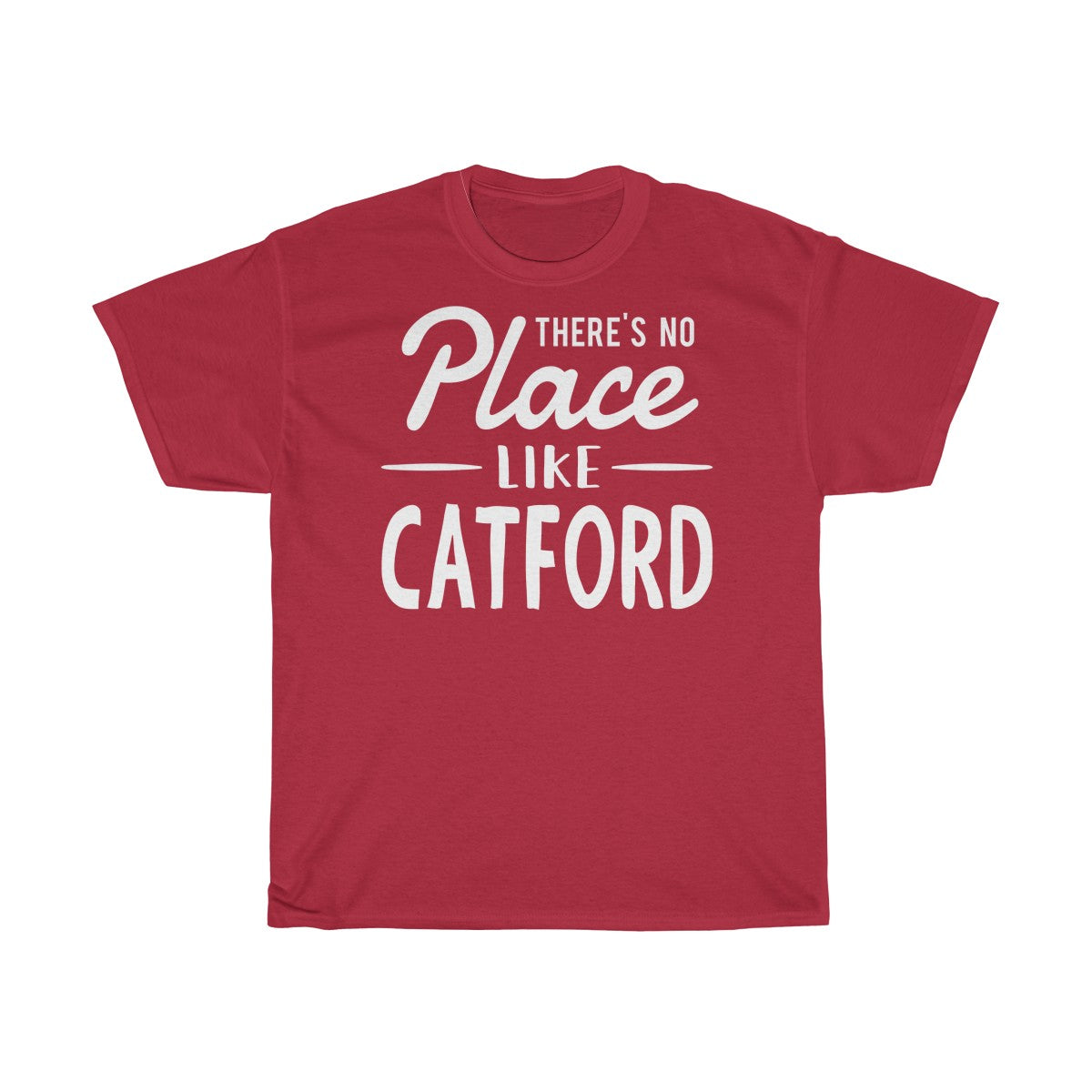 There's No Place Like Catford Unisex T-Shirt