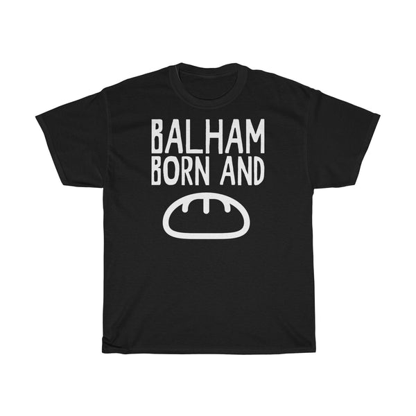 Balham Born and Bread Unisex T-Shirt
