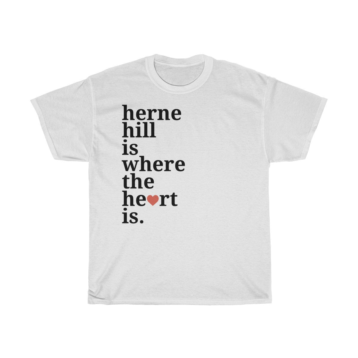 Herne Hill Is Where The Heart Is T-Shirt