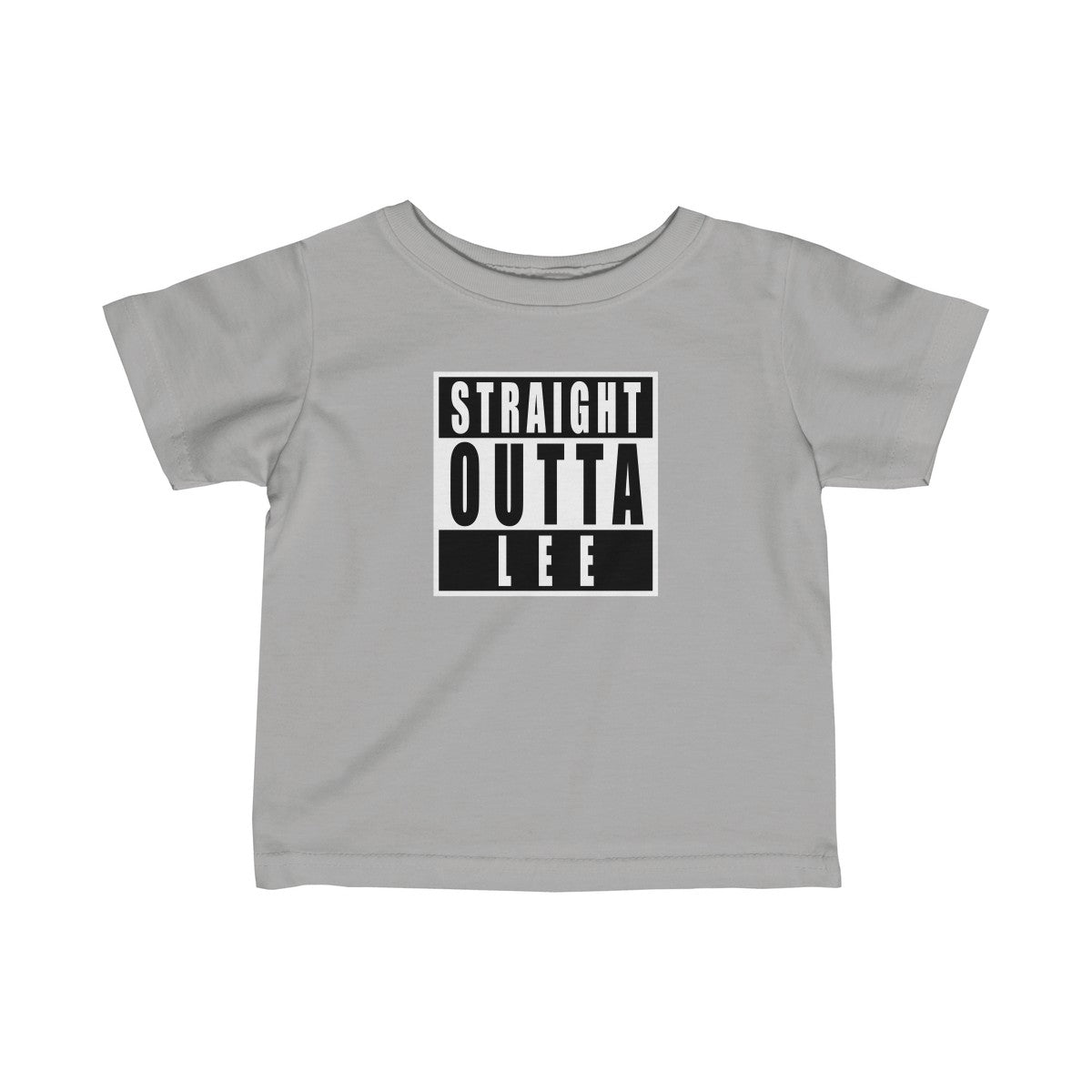 Straight Outta Lee Infant T-Shirt