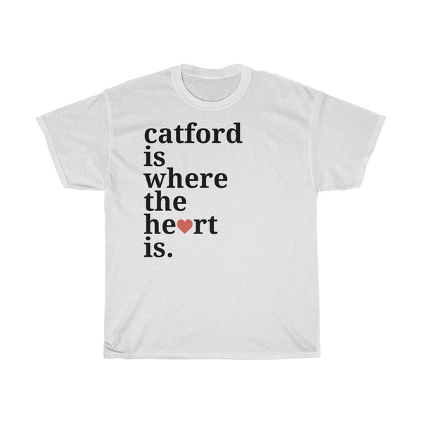 Catford Is Where The Heart Is T-Shirt
