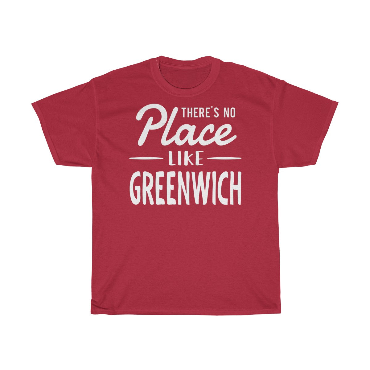 There's No Place Like Greenwich Unisex T-Shirt