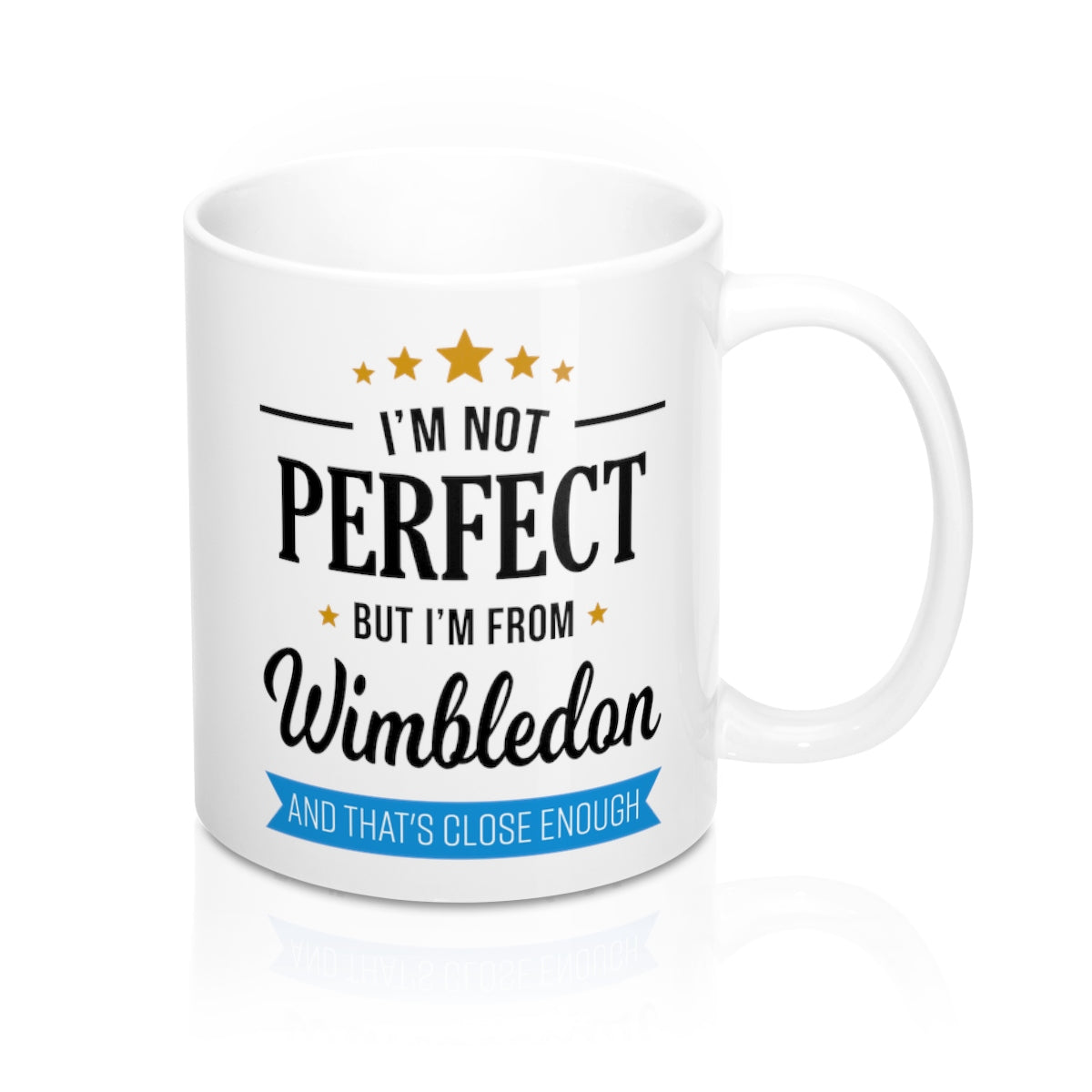 I'm Not Perfect But I'm From Wimbledon Mug