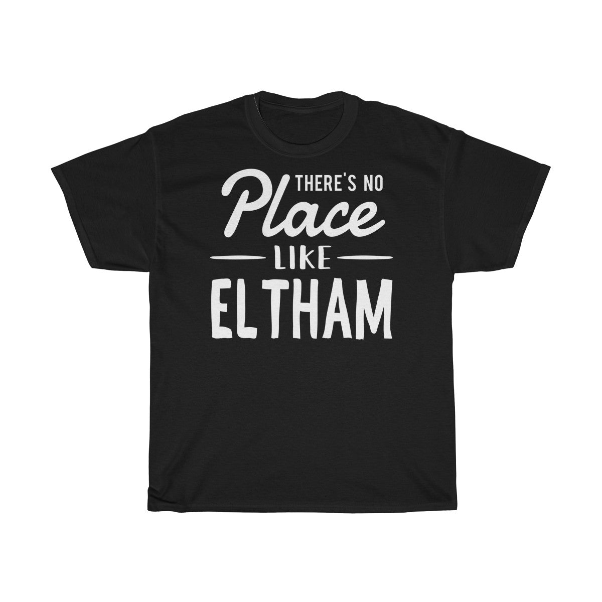 There's No Place Like Eltham Unisex T-Shirt