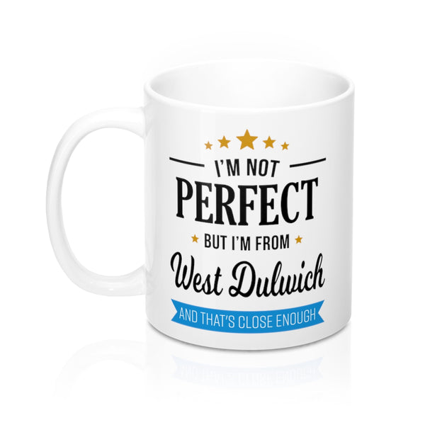 I'm Not Perfect But I'm From West Dulwich Mug
