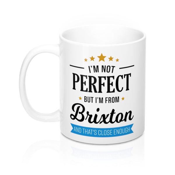 I'm Not Perfect But I'm From Brixton Mug