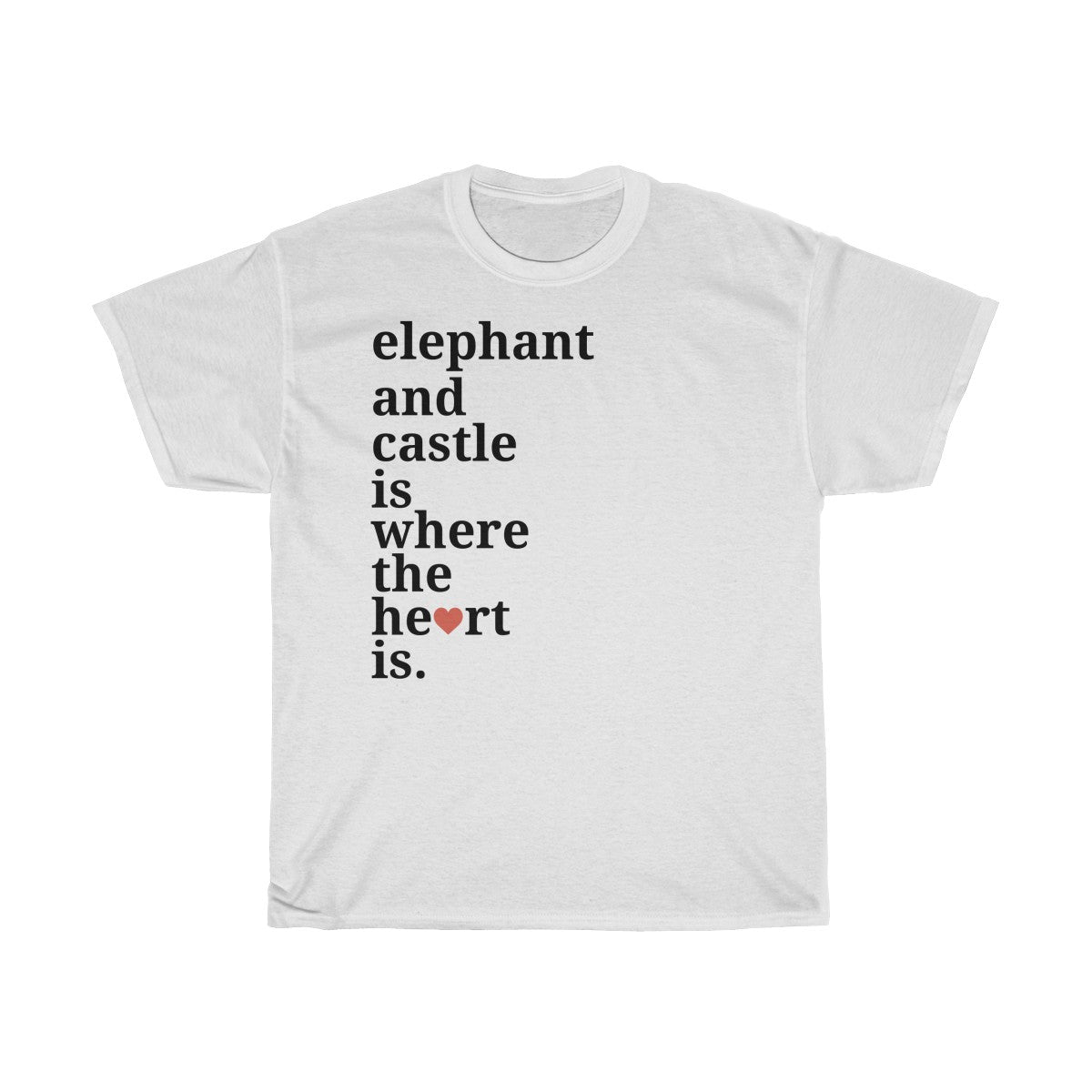 Elephant and Castle Is Where The Heart Is T-Shirt