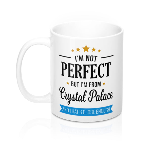 I'm Not Perfect But I'm From Crystal Palace Mug