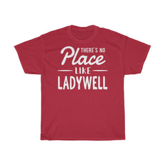 There's No Place Like Ladywell Unisex T-Shirt