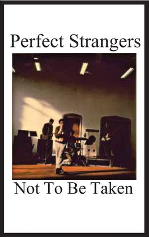 PERFECT STRANGERS - Not To Be Taken