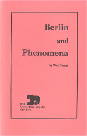 VOSTELL, WOLF - Berlin and Phenomena