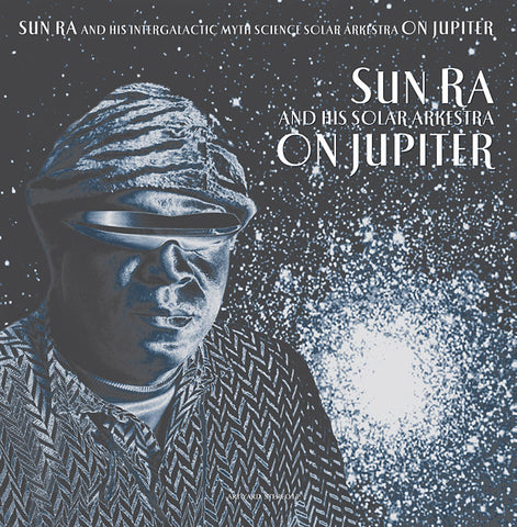 SUN RA AND HIS INTERGALACTIC MYTH SCIENCE SOLAR ARKESTRA - On Jupiter (2018 Repress)