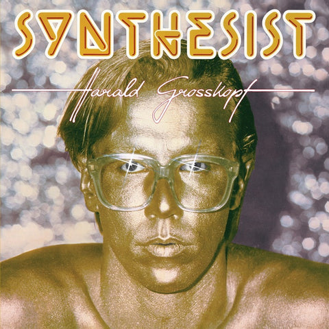 GROSSKOPF, HARALD - Synthesist (40th Anniversary Edition)