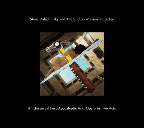 DALACHINSKY, STEVE & THE SNOBS - Massive Liquidity