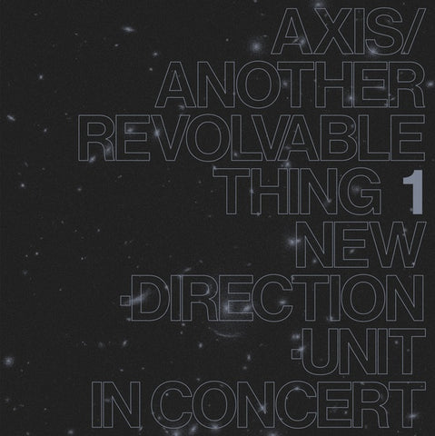 TAKAYANAGI NEW DIRECTION UNIT, MASAYUKI - Axis/Another Revolvable Thing 1