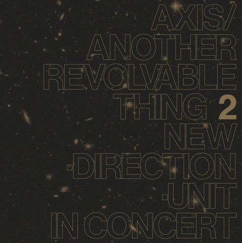 TAKAYANAGI NEW DIRECTION UNIT, MASAYUKI - Axis/Another Revolvable Thing 2