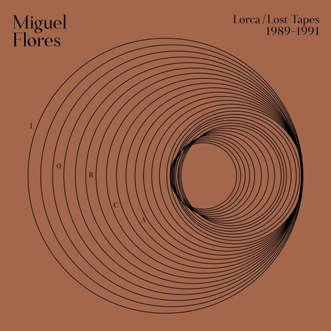 FLORES, MIGUEL - Lorca: Lost Tapes (1989-1990)