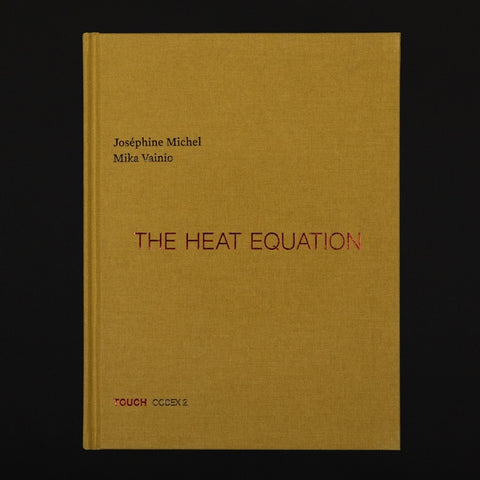 MICHEL, JOSEPHINE/MIKA VAINIO- The Heat Equation