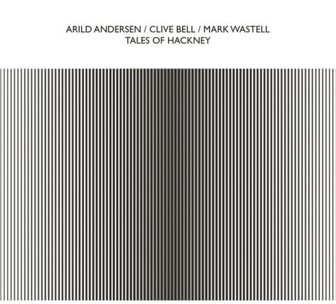 ANDERSEN, ARILD/CLIVE BELL/MARK WASTELL - Tales Of Hackney