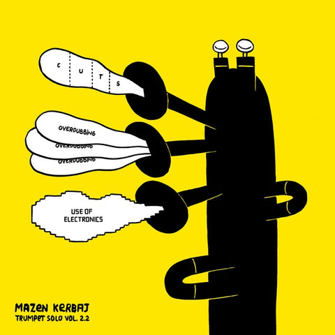 KERBAJ, MAZEN - Trumpet Solo Vol. 2.2: Cuts, Overdubbing, Use of Electronics