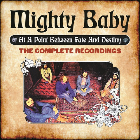 MIGHTY BABY - At A Point Between Fate And Destiny: The Complete Recordings