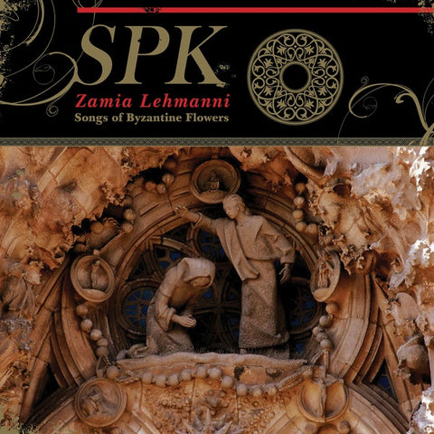 SPK - Zamia Lehmanni: Songs Of Byzantine Flowers