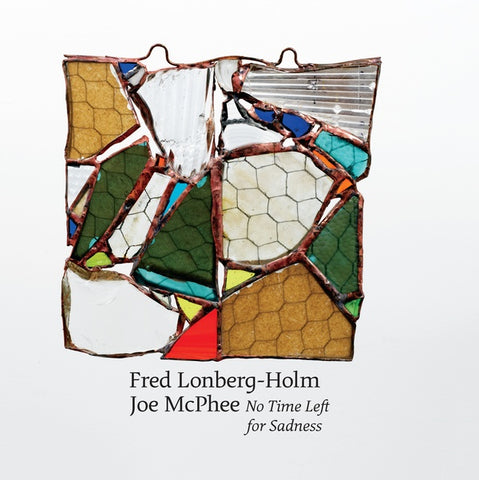 MCPHEE AND FRED LONBERG-HOLM, JOE - No Time Left for Sadness