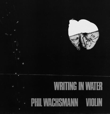 WACHSMANN, PHIL - Writing In Water