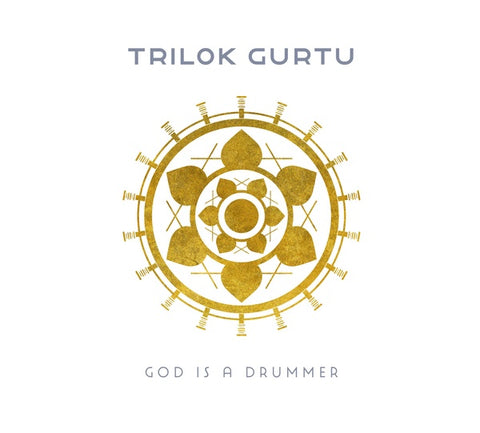 GURTU, TRILOK - God Is A Drummer