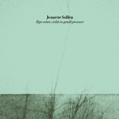 SOLLEN, JEANETTE - Ripe When Yields To Gentle Pressure