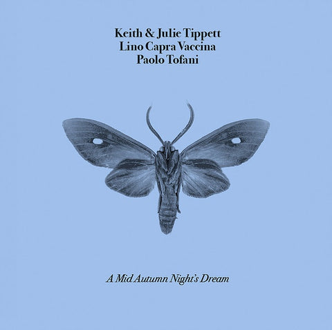 TIPPETT, KEITH & JULIE/LINO CAPRA VACCINA/PAOLO TOFANI - A Mid Autumn Night's Dream