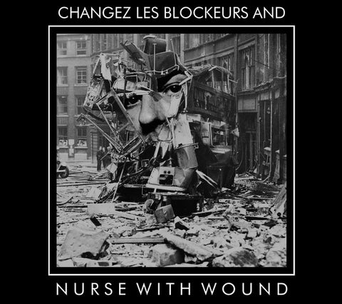 NURSE WITH WOUND - NWW Play 'Changez Les Blockeurs'
