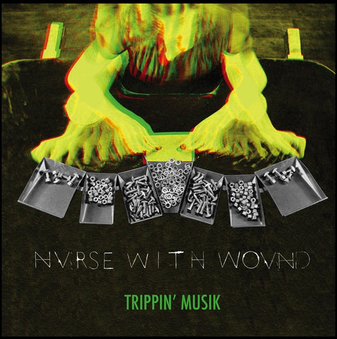 NURSE WITH WOUND - Trippin' Musik