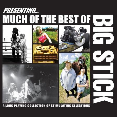 BIG STICK - Much Of The Best Of Big Stick