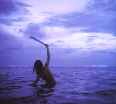 GARCIA, NANCY - Be The Climb