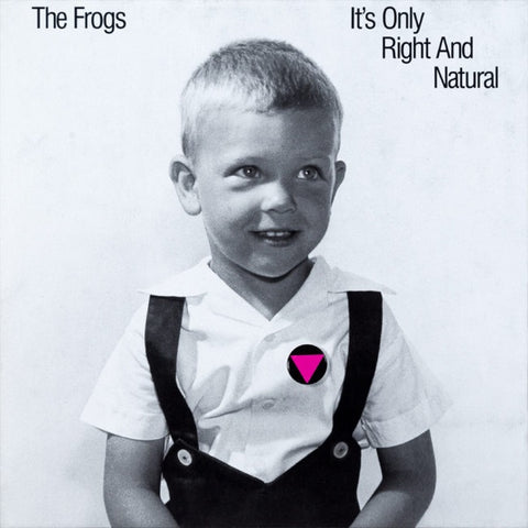 FROGS, THE - It's Only Right and Natural