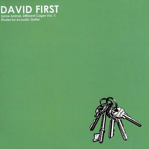 FIRST, DAVID - Same Animal, Different Cages Vol. 1: Études For Acoustic Guitar
