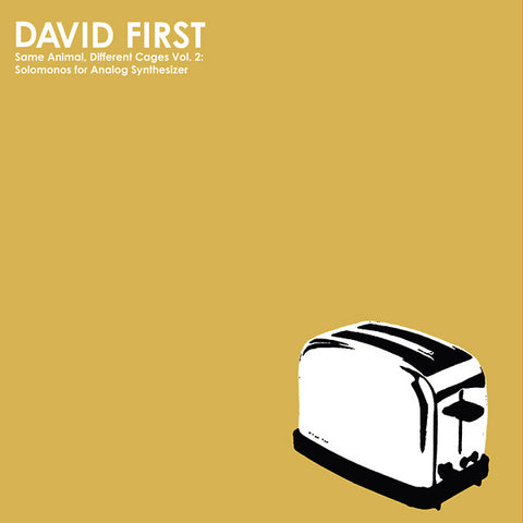 FIRST, DAVID - Same Animal, Different Cages Vol. 2: Solomonos for Analog Synthesizer