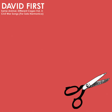 FIRST, DAVID - Same Animal, Different Cages Vol. 3: Civil War Songs (for Solo Harmonica)