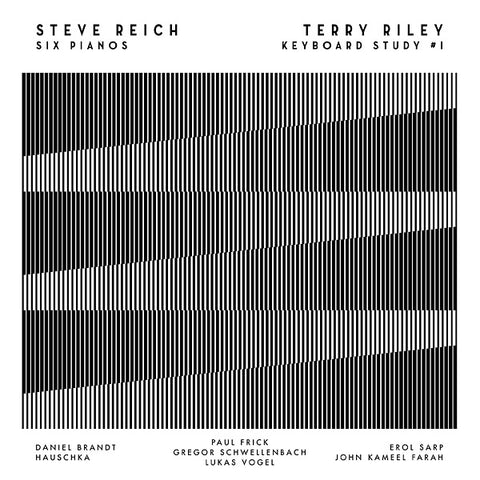 REICH, STEVE/TERRY RILEY - Six Pianos / Keyboard Study #1