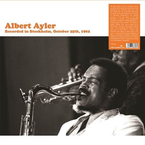 AYLER, ALBERT - Recorded in Stockholm, October 25th, 1962