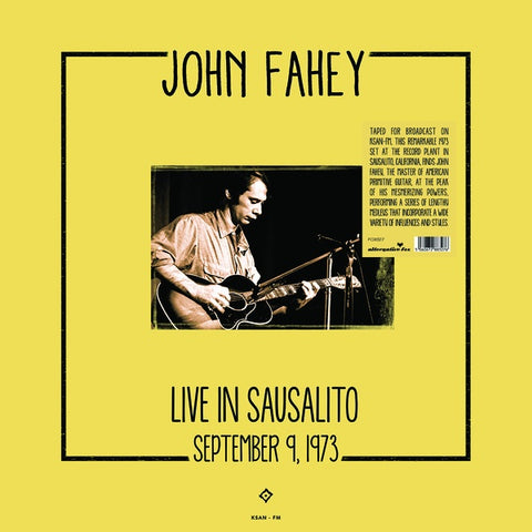 FAHEY, JOHN - Live In Sausalito, September 9, 1973