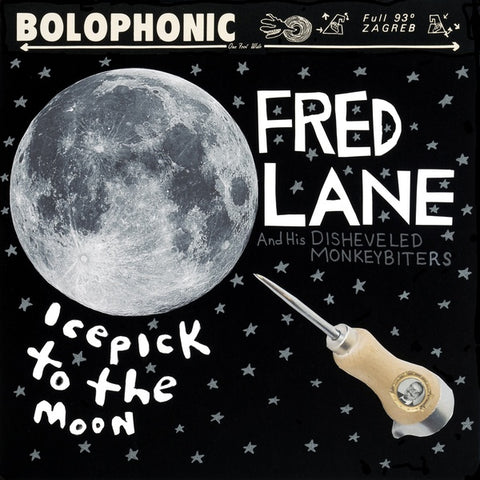 LANE AND HIS DISHEVELED MONKEYBITERS, FRED - Icepick to the Moon