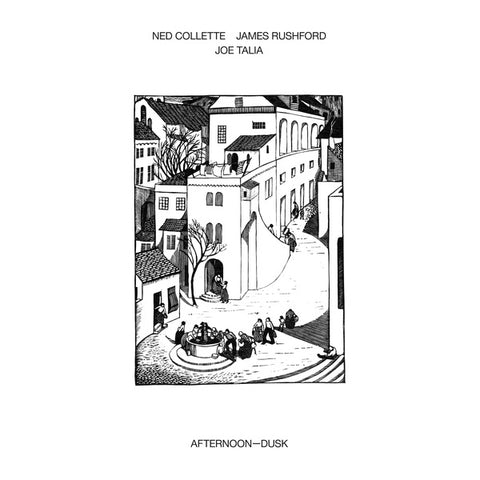 COLLETTE, NED/JAMES RUSHFORD/JOE TALIA - Afternoon-Dusk