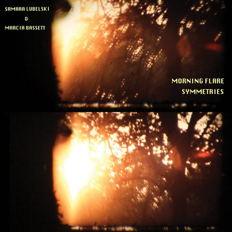 LUBELSKI & MARCIA BASSETT, SAMARA - Morning Flare Symmetries