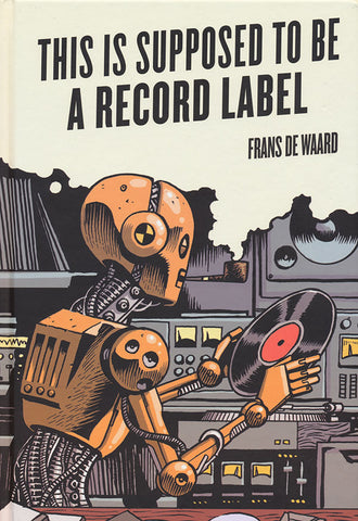 DE WAARD, FRANS - This Is Supposed to Be a Record Label