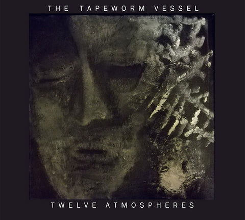 TAPEWORM VESSEL - Twelve Atmospheres