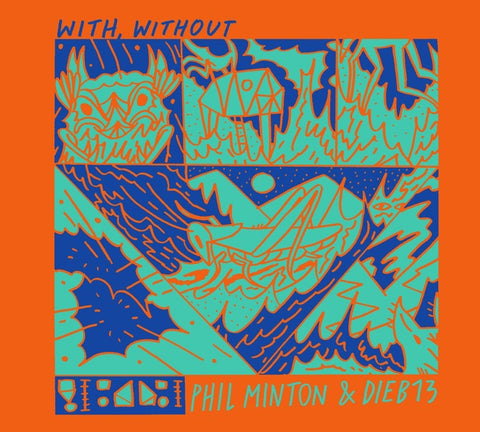 MINTON & DIEB13, PHIL - With, Without